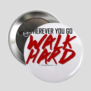 """Walk Hard 2.25"""" Button"""