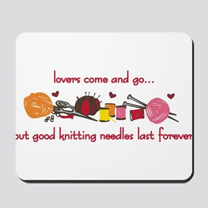 Knitting Needles Last Forever Mousepad