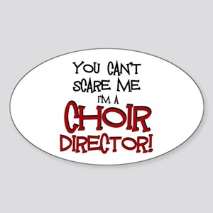 You Cant Scare Me...Choir... Sticker