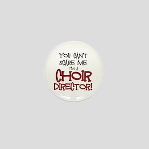 You Cant Scare Me...Choir... Mini Button