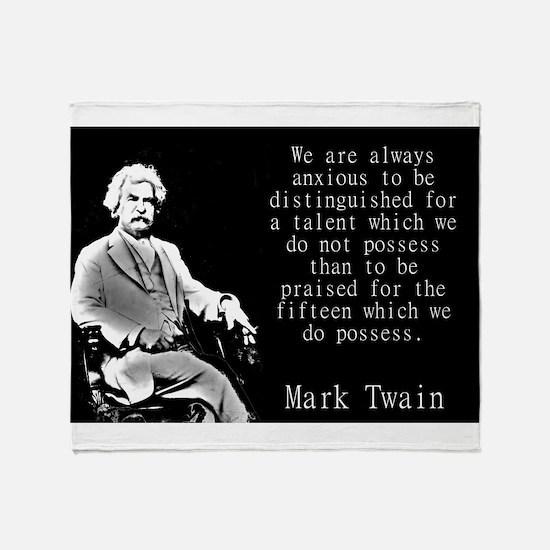 We Are Always Anxious - Twain Throw Blanket