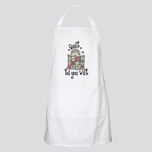 Quilt 'Til You Wilt Apron