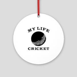 My Life Cricket Ornament (Round)