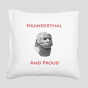 Neanderthal and Proud Square Canvas Pillow