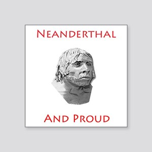 Neanderthal and Proud Sticker