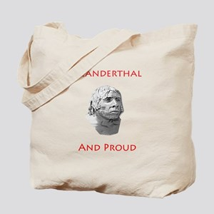 Neanderthal and Proud Tote Bag