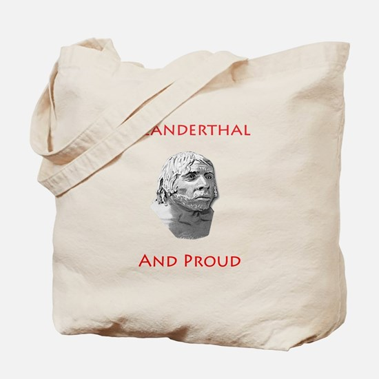 Neanderthal and Proud Tote Bag