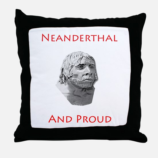 Neanderthal and Proud Throw Pillow