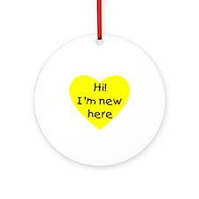 Hi! I'm new here (yellow) Ornament (Round)