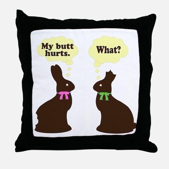 My butt hurts Chocolate bunnies Throw Pillow