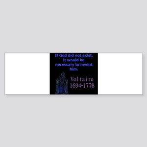 If God Did Not Exist - Voltaire Bumper Sticker