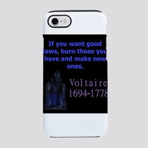 If You Want Good Laws - Voltaire iPhone 7 Tough Ca