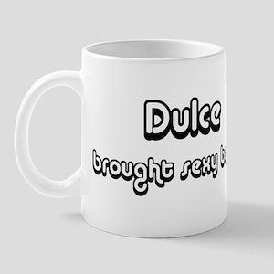 Sexy: Dulce Mug