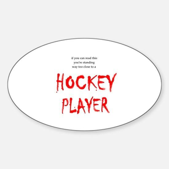Too Close Hockey Oval Decal