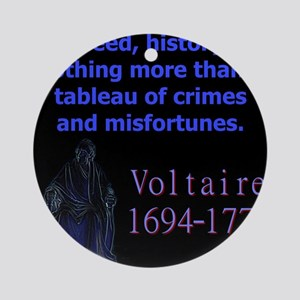 Indeed History Is Nothing More - Voltaire Round Or