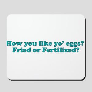How you like yo eggs? Mousepad