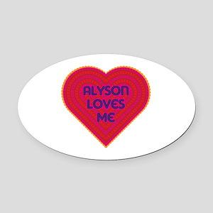 Alyson Loves Me Oval Car Magnet