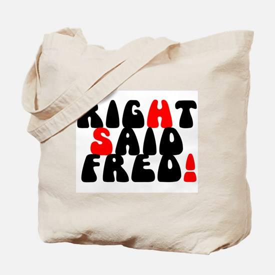 RIGHT SAID FRED! Tote Bag