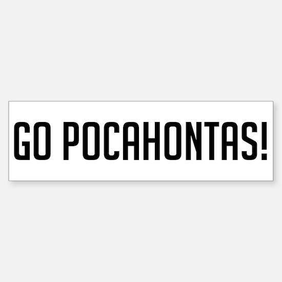 Go Pocahontas Bumper Bumper Bumper Sticker