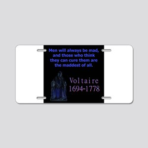 Men Will Always Be Mad - Voltaire Aluminum License