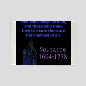 Men Will Always Be Mad - Voltaire Magnets