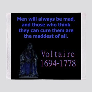 Men Will Always Be Mad - Voltaire Throw Blanket