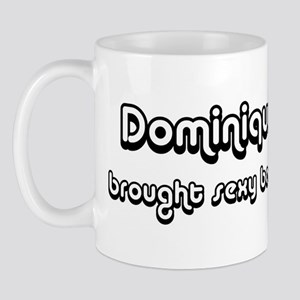 Sexy: Dominique Mug