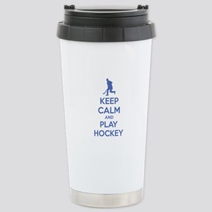 Keep calm and play hockey Stainless Steel Travel M