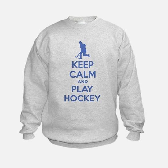 Keep calm and play hockey Sweatshirt