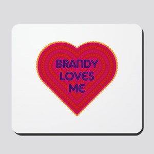 Brandy Loves Me Mousepad