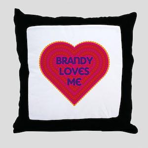 Brandy Loves Me Throw Pillow