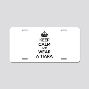 Keep calm and wear a tiara Aluminum License Plate