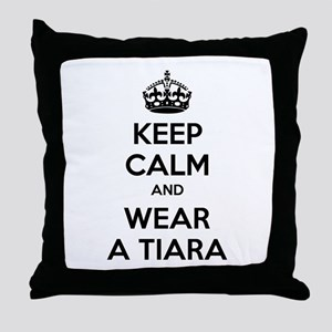 Keep calm and wear a tiara Throw Pillow