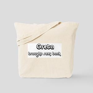 Sexy: Greta Tote Bag