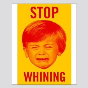 Stop Whining Posters