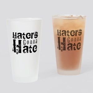 Haters gonna Hate Drinking Glass