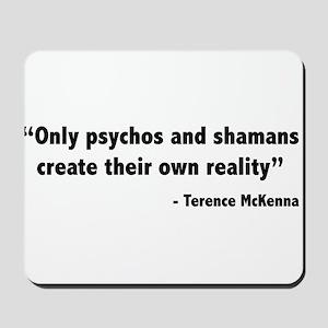 Create reality Terence Mckenna Mousepad