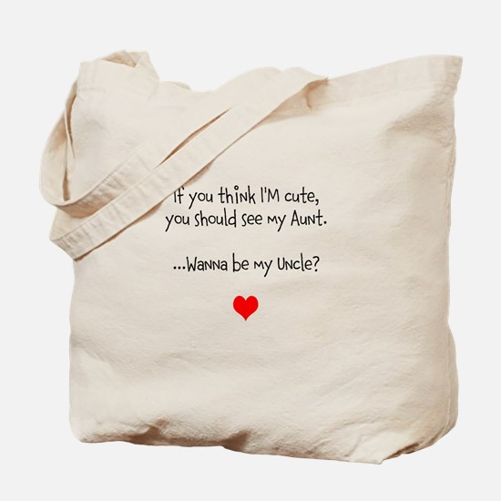 Wanna Be My Uncle? Tote Bag