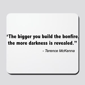 Terence Mckenna bonfire quote Mousepad