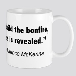 Terence Mckenna bonfire quote Mug