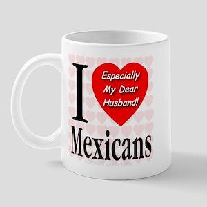 I Love Mexicans: Especially M Mug