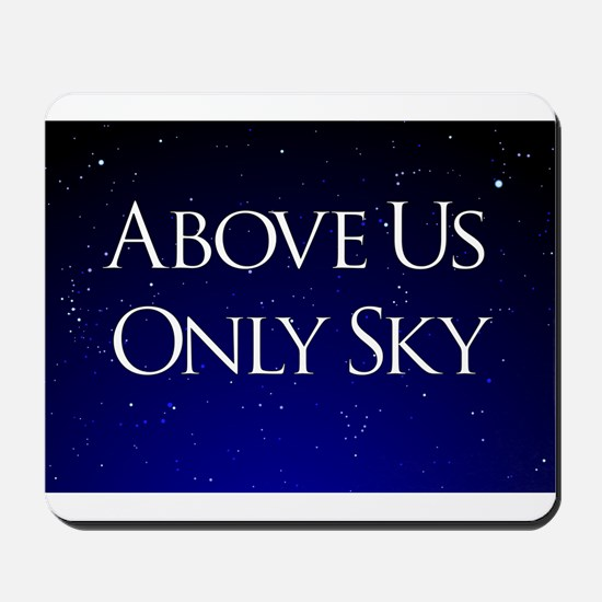 above us only sky Mousepad