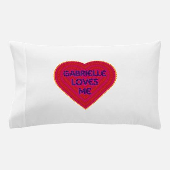 Gabrielle Loves Me Pillow Case