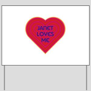 Janet Loves Me Yard Sign