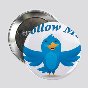 "Twitte me on the street 2.25"" Button"