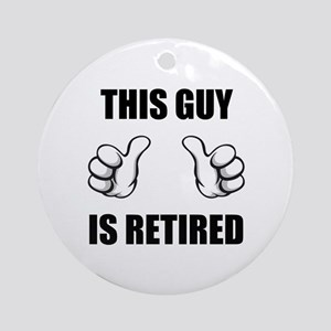 This Guy Is Retired Ornament (Round)