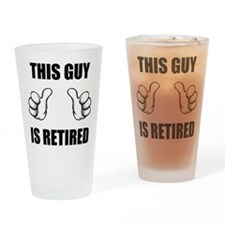 This Guy Is Retired Drinking Glass