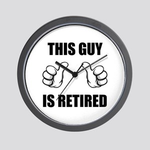 This Guy Is Retired Wall Clock