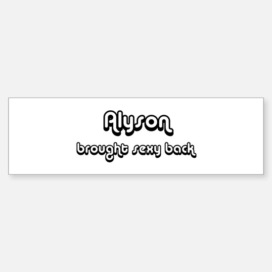 Sexy: Alyson Bumper Bumper Bumper Sticker