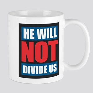 He Will Not Divide Us Mugs